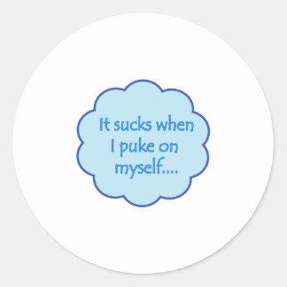 It Sucks When I Puke On Myself Blue Classic Round Sticker