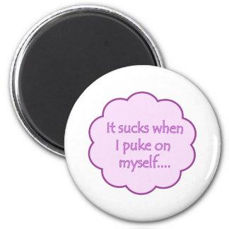 It Sucks When I Puke On Myself Pink Magnets