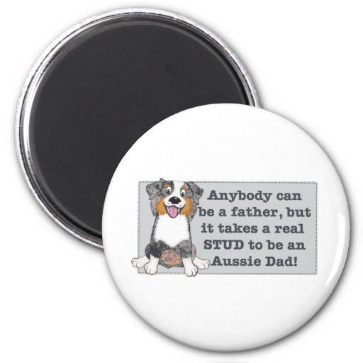 It take a stud to be an Aussie Dad 2 Inch Round Magnet