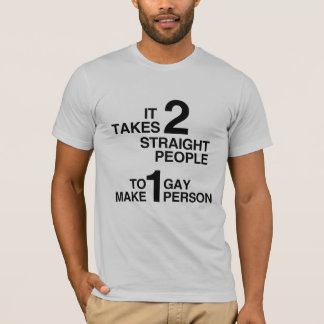 IT TAKES 2 STRAIGHT PEOPLE T-Shirt
