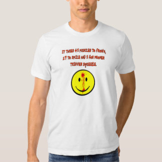 IT TAKES 43 MUSCLES TO FROWN T SHIRT