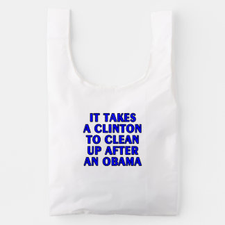 It takes a Clinton to clean up after an Obama Reusable Bag