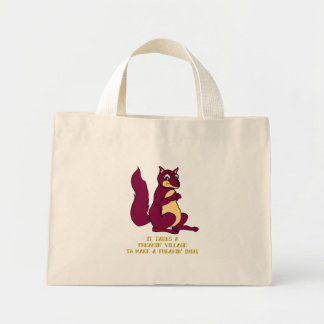 It takes a freakin village to make a freakin idiot mini tote bag