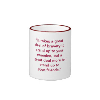 """""""It takes a great deal of bravery to stand up t... Ringer Coffee Mug"""
