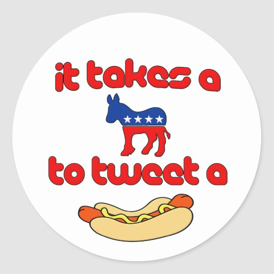 It Takes a Jackass (Democrat) To Tweet A Weiner Classic Round Sticker