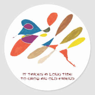 It Takes a Long Time to Grow an Old Friend Classic Round Sticker