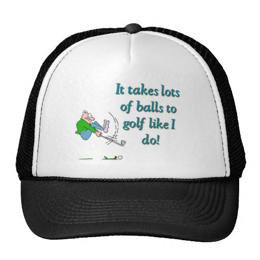 It takes a lot of balls to golf like I do Mesh Hats