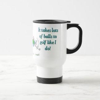 It takes a lot of balls to golf like I do Mugs