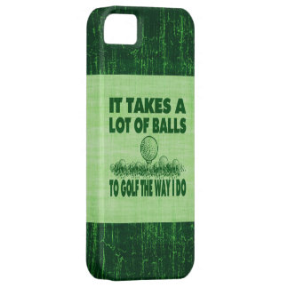 It Takes A Lot of Balls To Golf The Way I Do iPhone 5 Covers