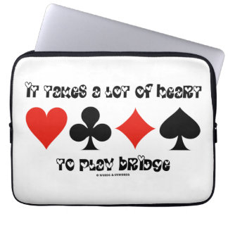 It Takes A Lot Of Heart To Play Bridge Laptop Computer Sleeves