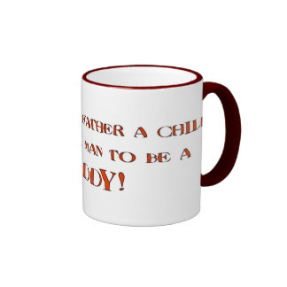 It Takes A Man To Be A Daddy Ringer Coffee Mug