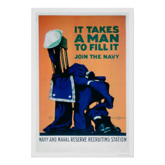 It Takes a Man to Fill a Uniform - Navy (US02289A) Poster
