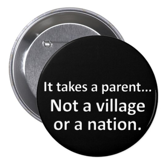 It takes a parent 1 pinback button
