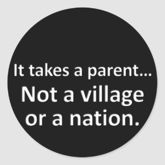 It takes a parent 1 round sticker