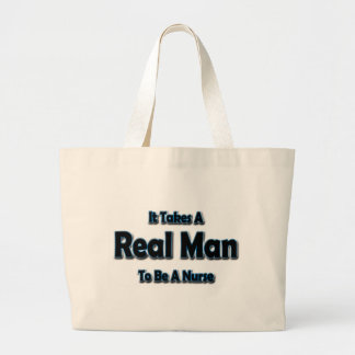 It Takes a Real Man To Be a Nurse Large Tote Bag