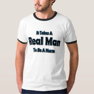 It Takes a Real Man To Be a Nurse T-Shirt