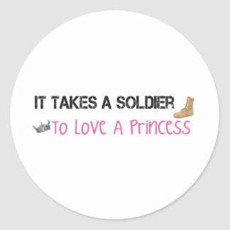 It Takes A Soldier To Love A Princess Classic Round Sticker