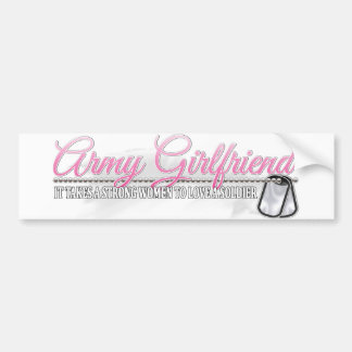 It takes a strong women to love a Soldier(Girlfr) Car Bumper Sticker