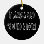 It Takes A Stud To Build A House Christmas Ornamen Double-Sided Ceramic Round Christmas Ornament