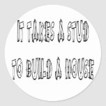 It Takes A Stud To Build A House Stickers