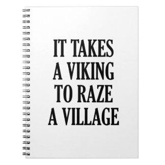 It Takes A Viking To Raze A Village Notebook