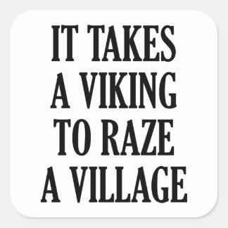 It Takes A Viking To Raze A Village Square Sticker