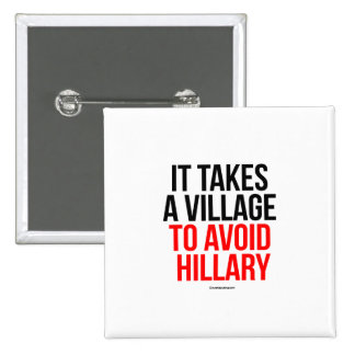 It takes a village to avoid Hillary 2 Inch Square Button
