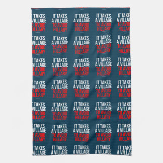 It takes a village to avoid Hillary - Anti Hillary Hand Towel