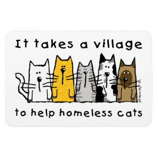 It Takes A Village To Help Homeless Cats Rectangular Photo Magnet