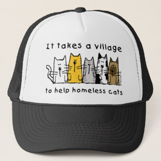 It Takes a Village to Help Homeless Cats Trucker Hat