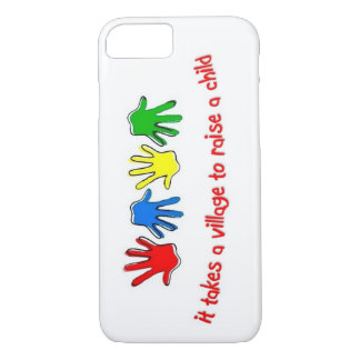 It Takes a Village To Raise A Child iPhone 7 Case