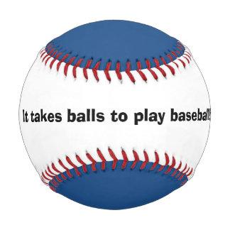 """It Takes Balls""...Baseball Baseball"