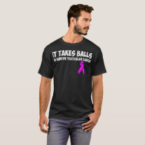 It Takes Balls Survive Testicular Cancer Tshirt