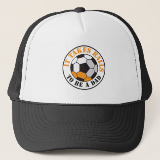 It takes Balls to be a DAD (Soccer ball) Trucker Hat