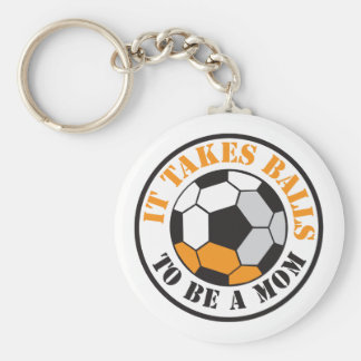 It takes BALLS to be a MOM (soccer football ball) Key Chains