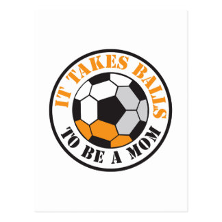 It takes BALLS to be a MOM soccer football ball Postcard