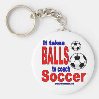 It Takes Balls to Coach Soccer Keychain