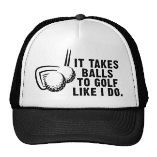It Takes Balls To Golf Like I Do Trucker Hat