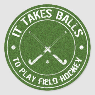 It Takes Balls To Play Field Hockey Classic Round Sticker