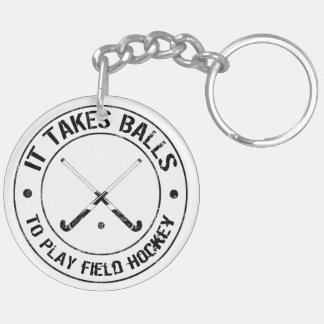 It Takes Balls To Play Field Hockey Keyring Double-Sided Round Acrylic Keychain