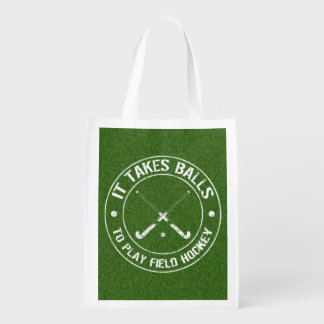 It Takes Balls To Play Field Hockey Reusable Grocery Bag
