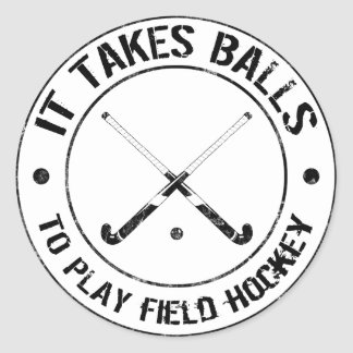 It Takes Balls To Play Field Hockey Stickers