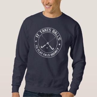 It Takes Balls To Play Field Hockey Sweatshirt