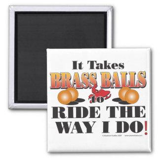 IT-TAKES-BRASS-BALLS MAGNET
