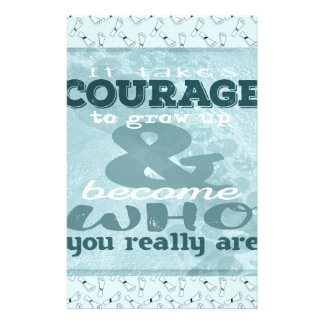 It Takes Courage to Grow up and Become Who You Rea Stationery