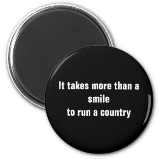 It takes more than a smileto run a country fridge magnets