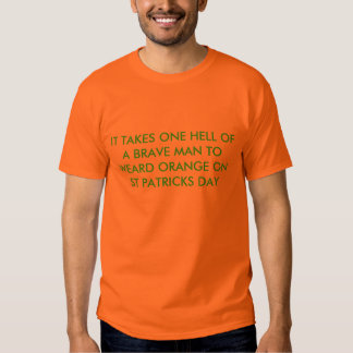 IT TAKES ONE HELL OF A BRAVE MAN TO WEARD ORANG... T-SHIRT