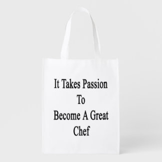 It Takes Passion To Become A Great Chef Grocery Bag