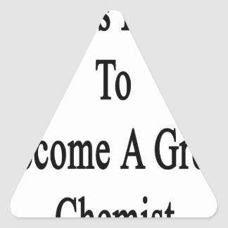 It Takes Passion To Become A Great Chemist Triangle Sticker