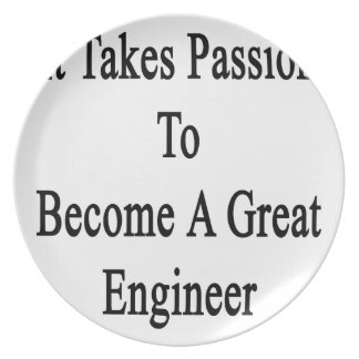 It Takes Passion To Become A Great Engineer Plate